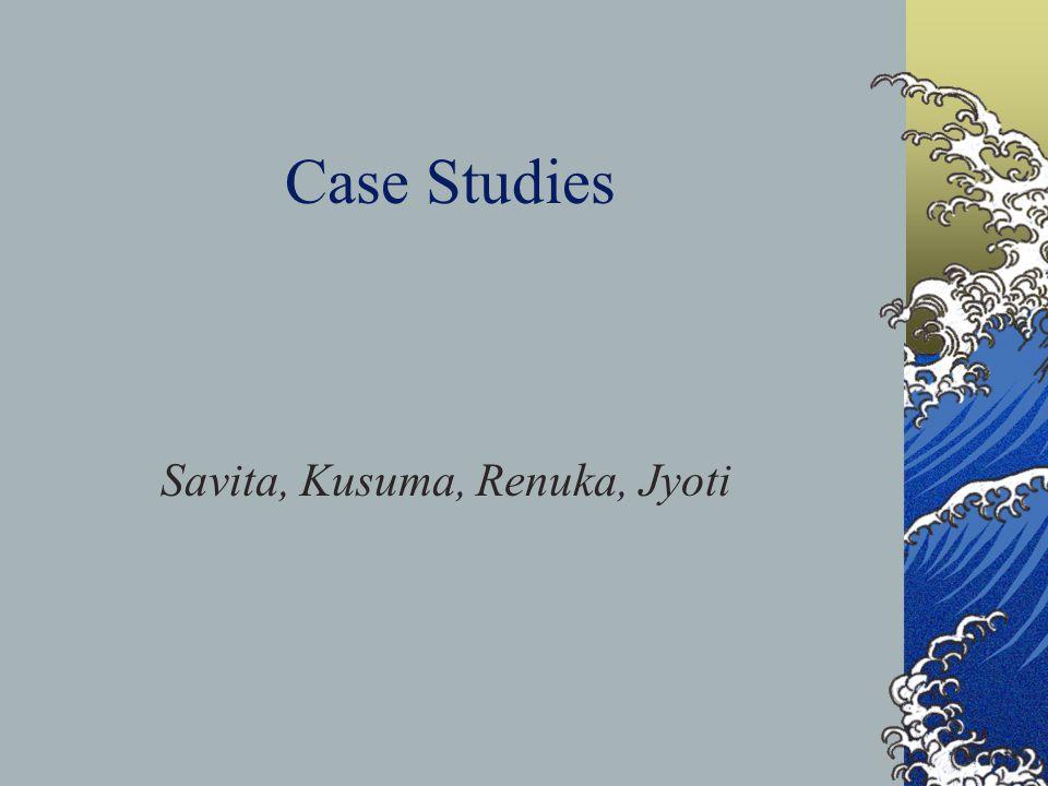 Case Studies Savita, Kusuma, Renuka, Jyoti