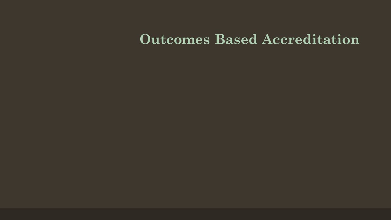 Outcomes Based Accreditation