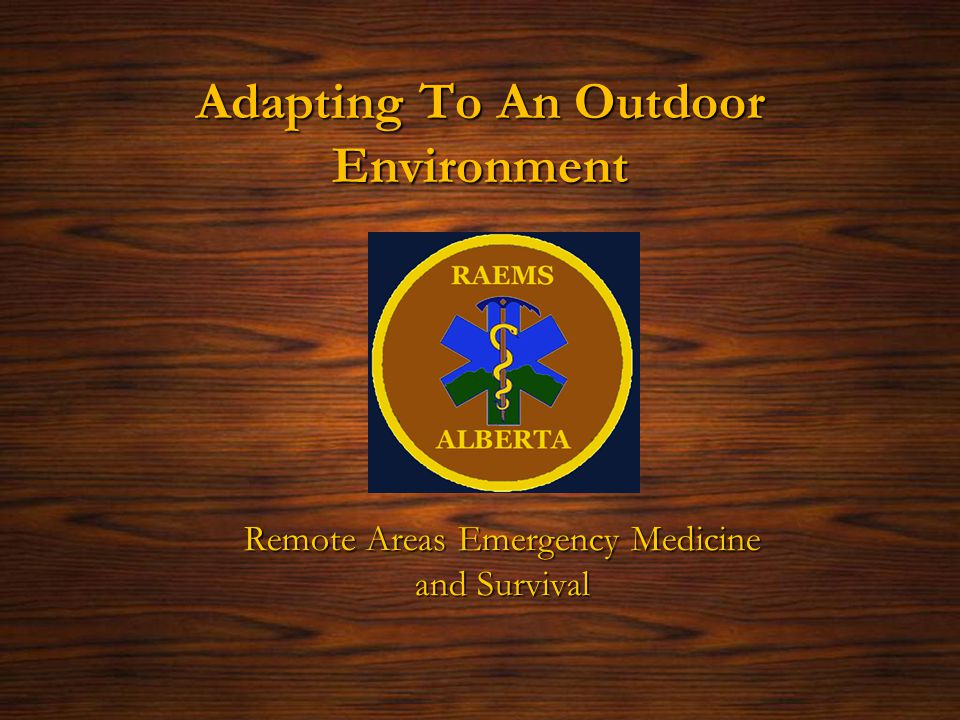 Adapting To An Outdoor Environment Remote Areas Emergency Medicine and Survival