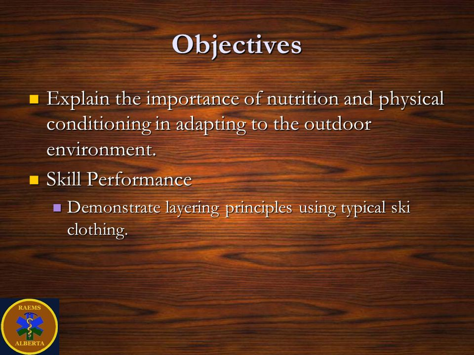 Objectives Explain the importance of nutrition and physical conditioning in adapting to the outdoor environment.