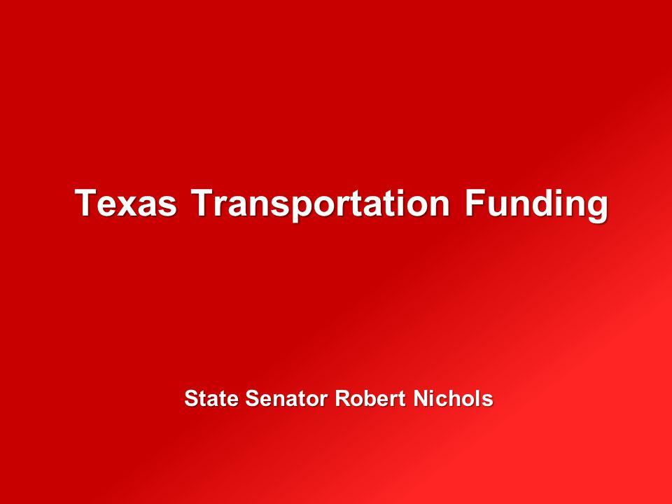 Texas Transportation Funding State Senator Robert Nichols