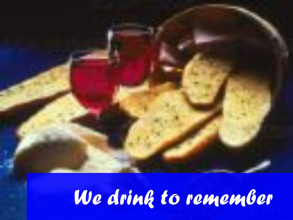 We drink to remember