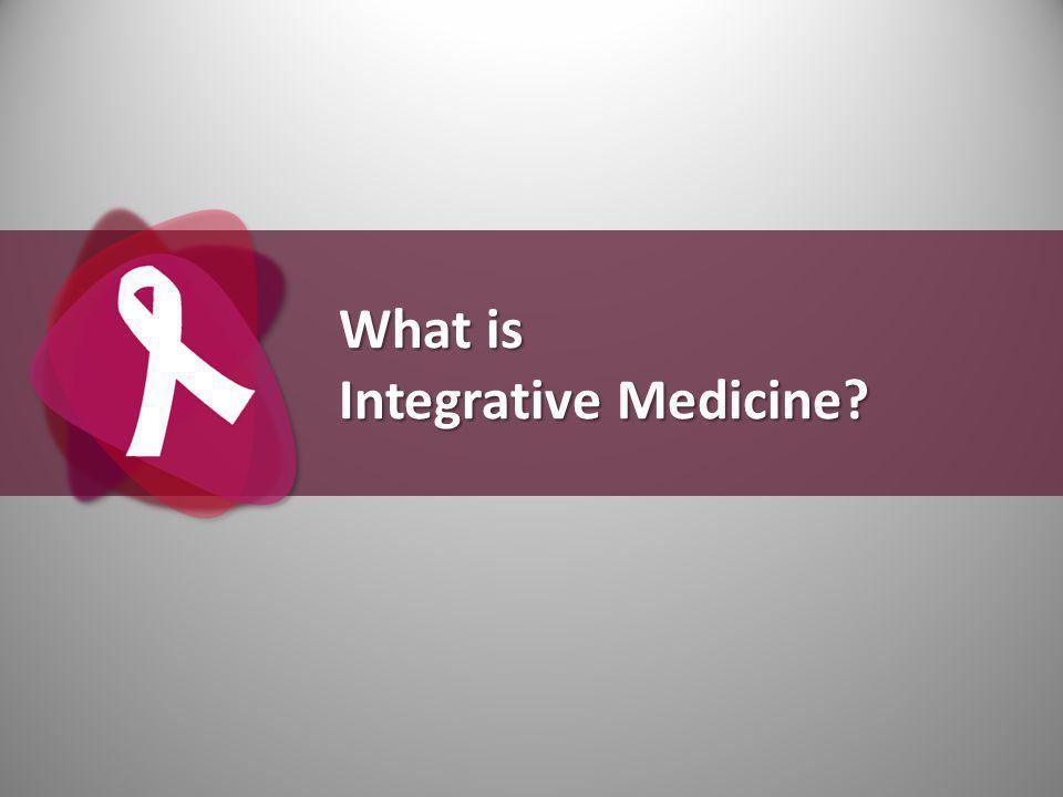 What is Integrative Medicine