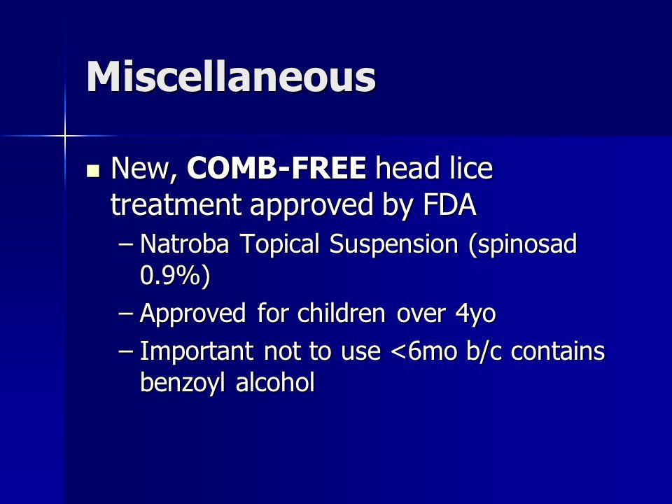 Miscellaneous New, COMB-FREE head lice treatment approved by FDA New, COMB-FREE head lice treatment approved by FDA –Natroba Topical Suspension (spino