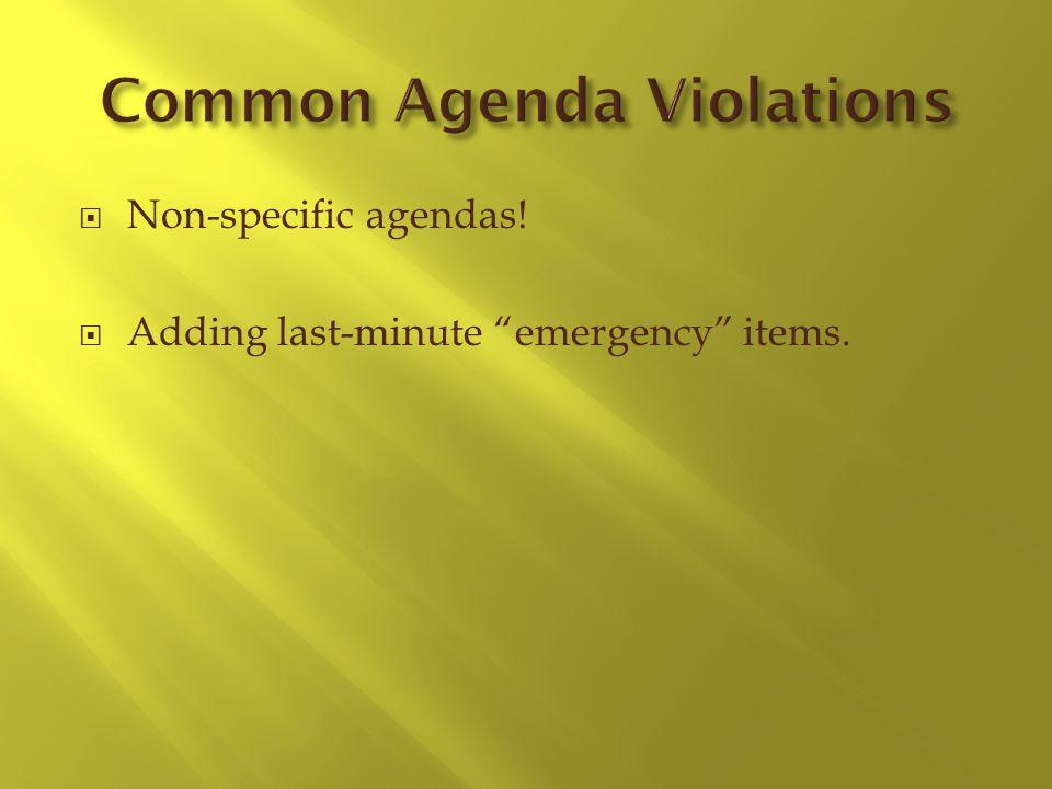 Non-specific agendas! Adding last-minute emergency items.