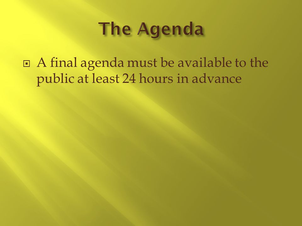 A final agenda must be available to the public at least 24 hours in advance