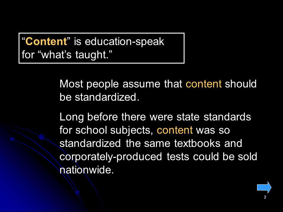 2 Most people assume that content should be standardized.