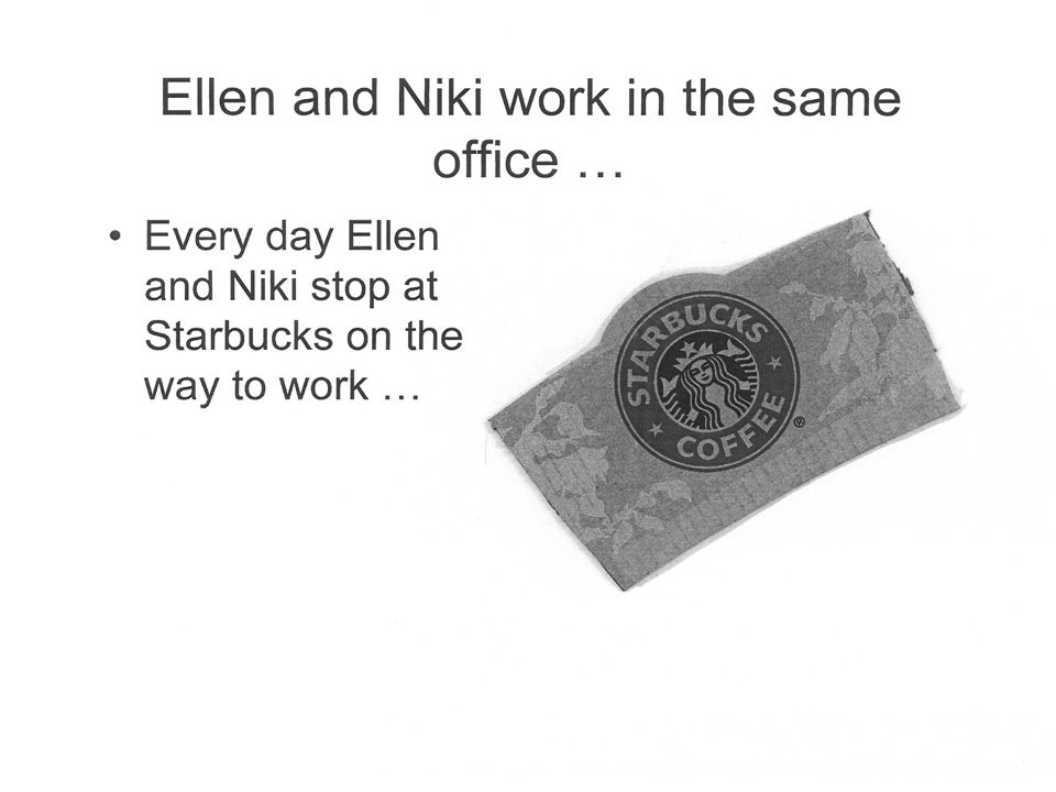 Every day Ellen and Niki stop at Starbucks on the way to work … Picture of Starbucks