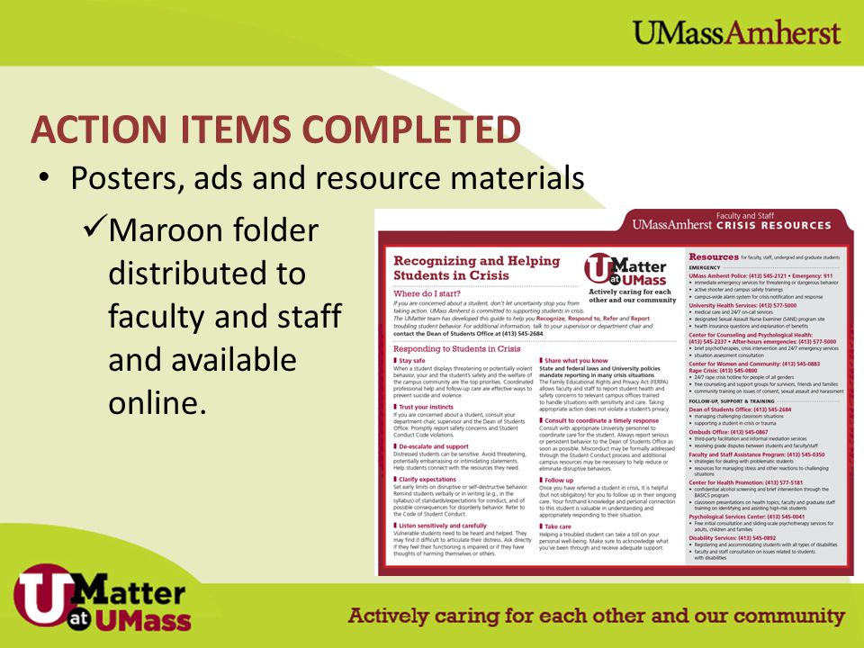 Posters, ads and resource materials Maroon folder distributed to faculty and staff and available online. ACTION ITEMS COMPLETED