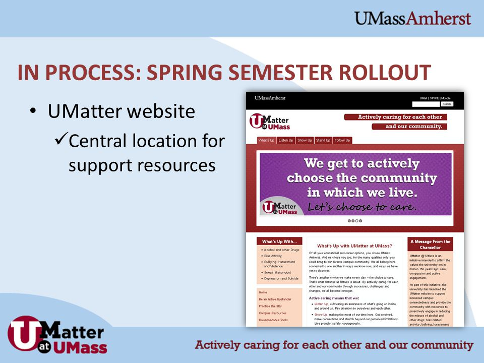IN PROCESS: SPRING SEMESTER ROLLOUT UMatter website Central location for support resources