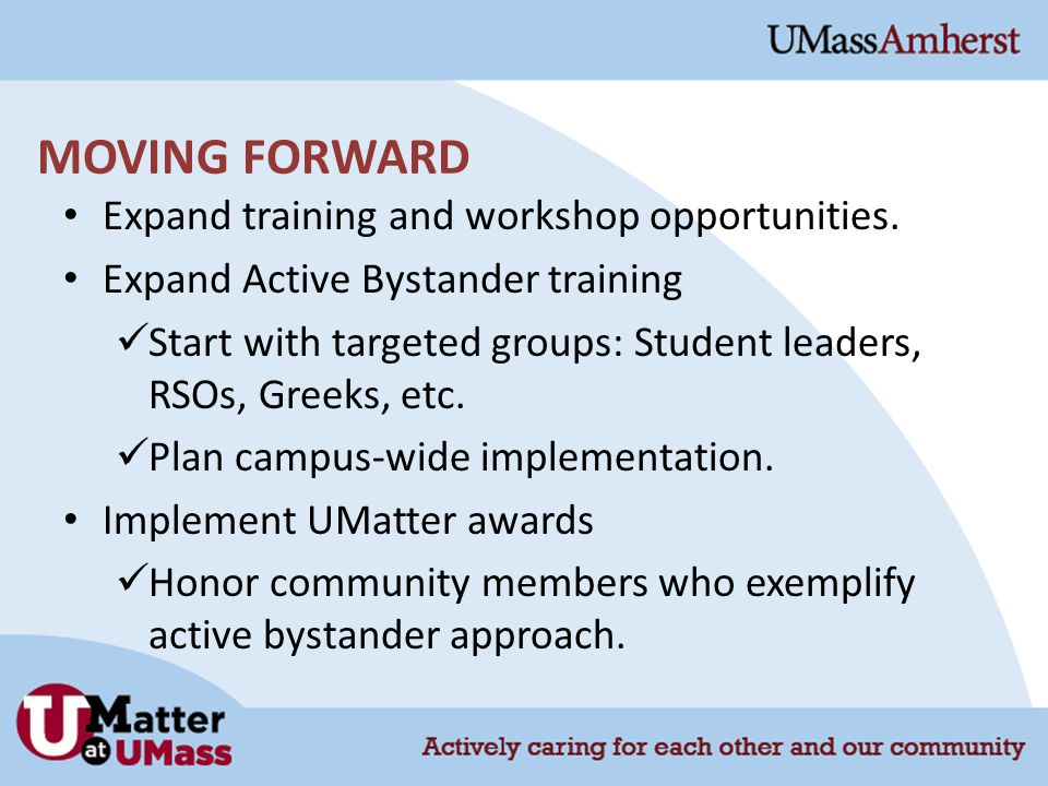 MOVING FORWARD Expand training and workshop opportunities.