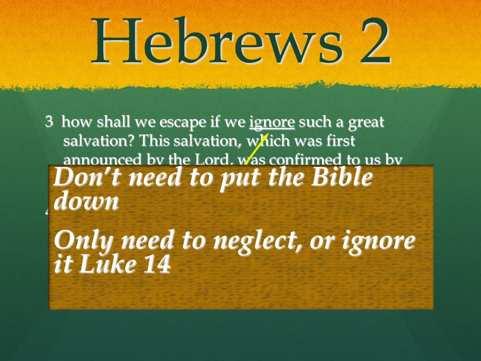 Hebrews 2 3 how shall we escape if we ignore such a great salvation? This salvation, which was first announced by the Lord, was confirmed to us by tho