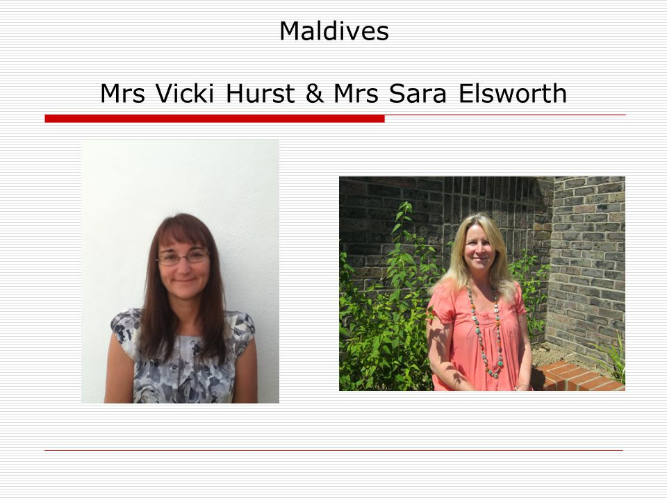 Maldives Mrs Vicki Hurst & Mrs Sara Elsworth