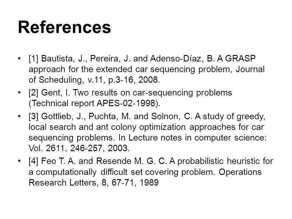 References [1] Bautista, J., Pereira, J. and Adenso-Díaz, B.