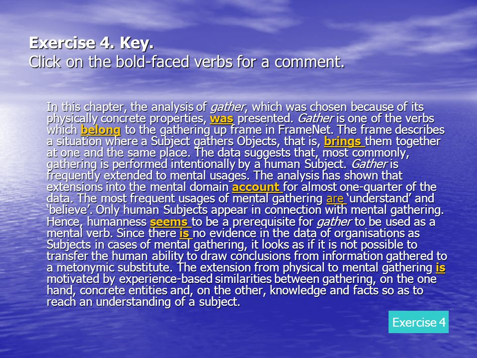 Exercise 4. Key. Click on the bold-faced verbs for a comment. In this chapter, the analysis of gather, which was chosen because of its physically conc