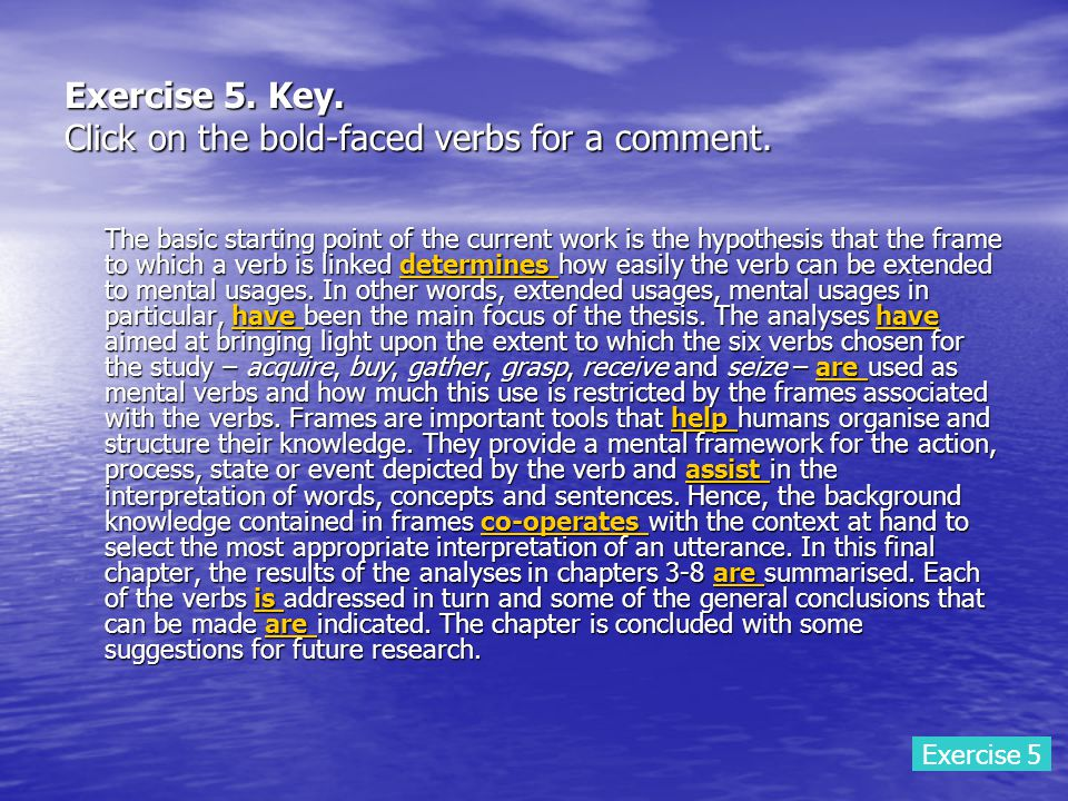 Exercise 5. Key. Click on the bold-faced verbs for a comment.
