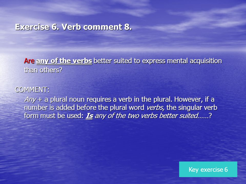 Exercise 6. Verb comment 8.