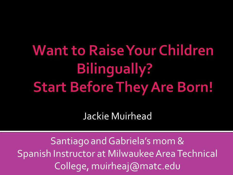 Jackie Muirhead Santiago and Gabrielas mom & Spanish Instructor at Milwaukee Area Technical College, muirheaj@matc.edu