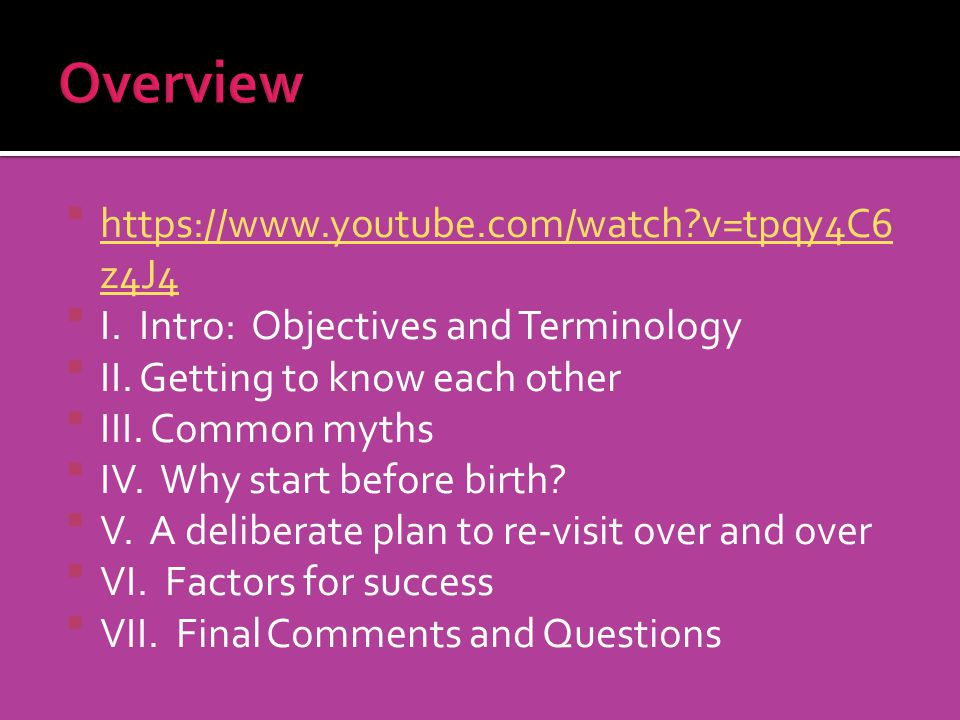 https://www.youtube.com/watch?v=tpqy4C6 z4J4 https://www.youtube.com/watch?v=tpqy4C6 z4J4 I. Intro: Objectives and Terminology II. Getting to know eac