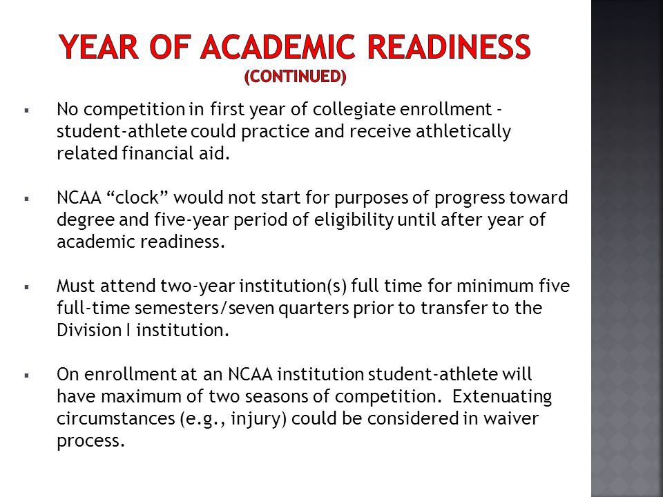 No competition in first year of collegiate enrollment - student-athlete could practice and receive athletically related financial aid.