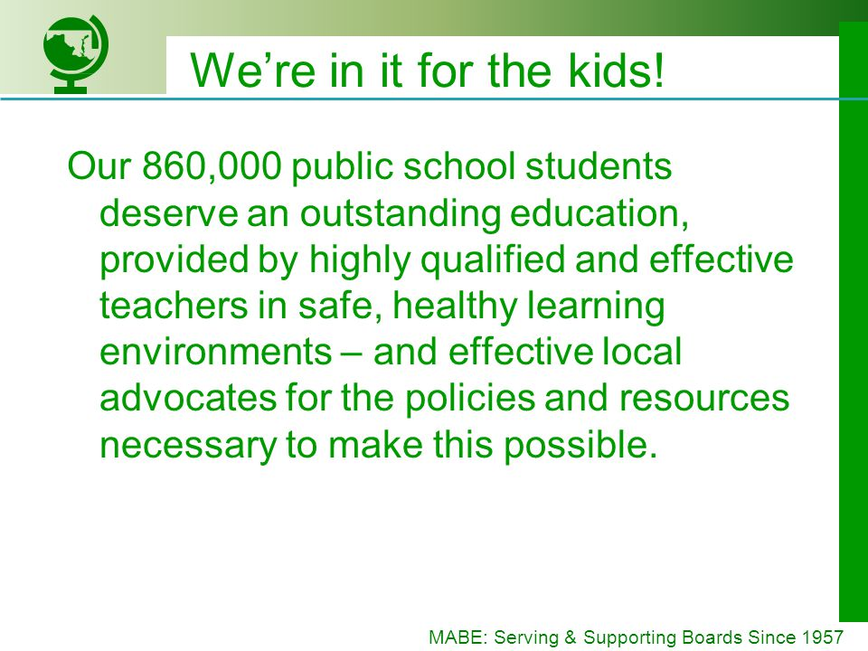 MABE: Serving & Supporting Boards Since 1957 Were in it for the kids.