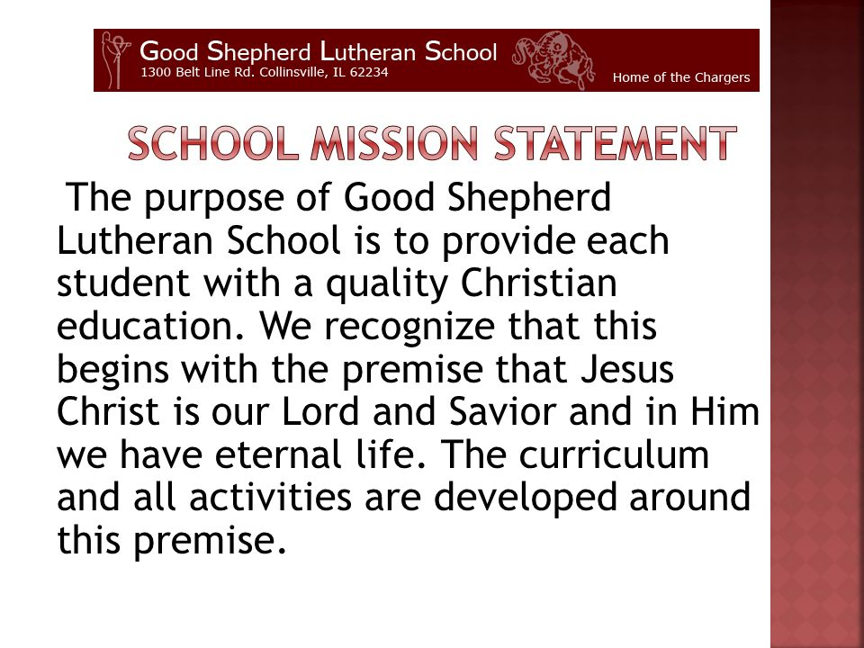 The purpose of Good Shepherd Lutheran School is to provide each student with a quality Christian education.
