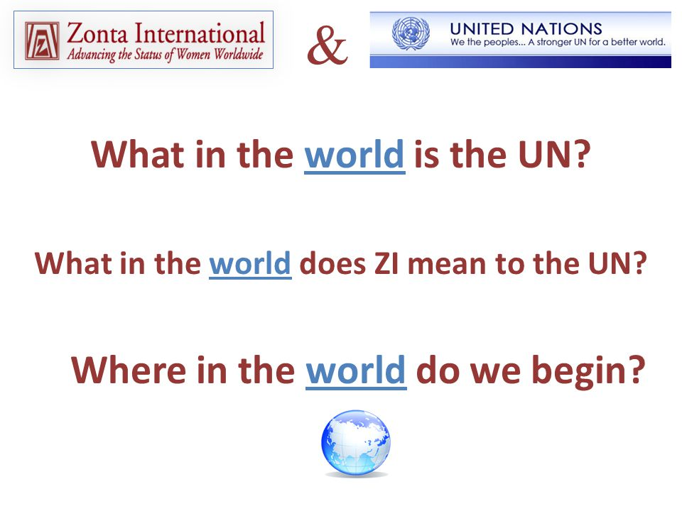 What in the world is the UN. What in the world does ZI mean to the UN.