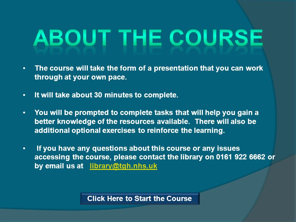 The course will take the form of a presentation that you can work through at your own pace.