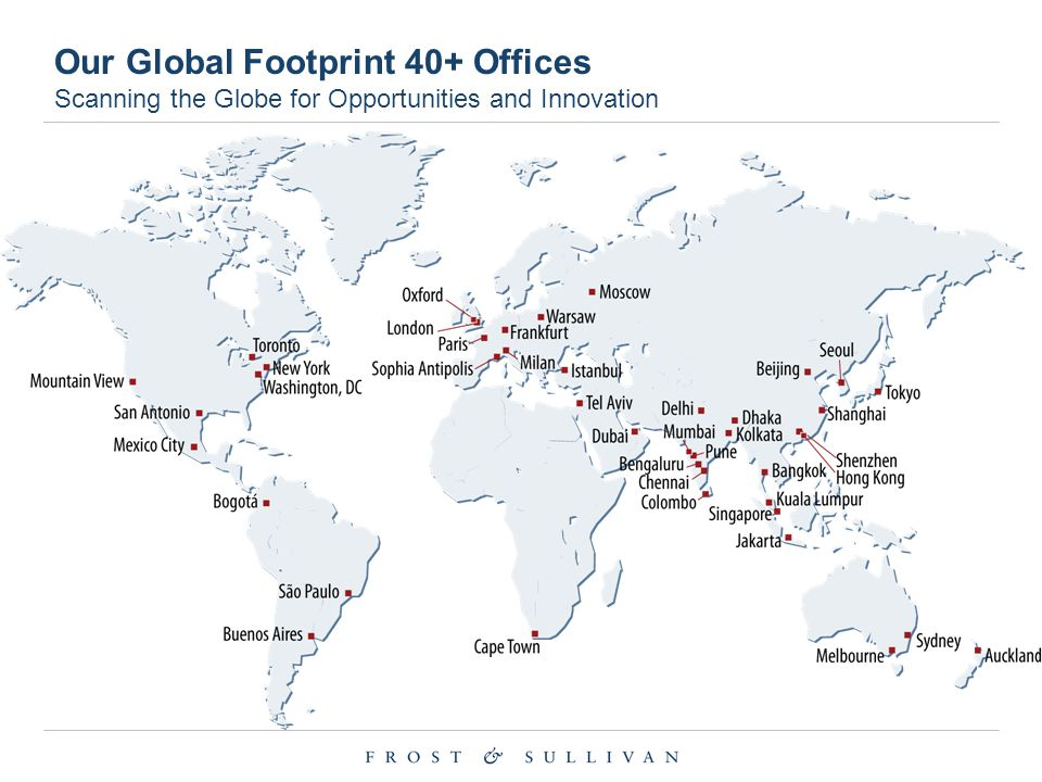 Our Global Footprint 40+ Offices Scanning the Globe for Opportunities and Innovation