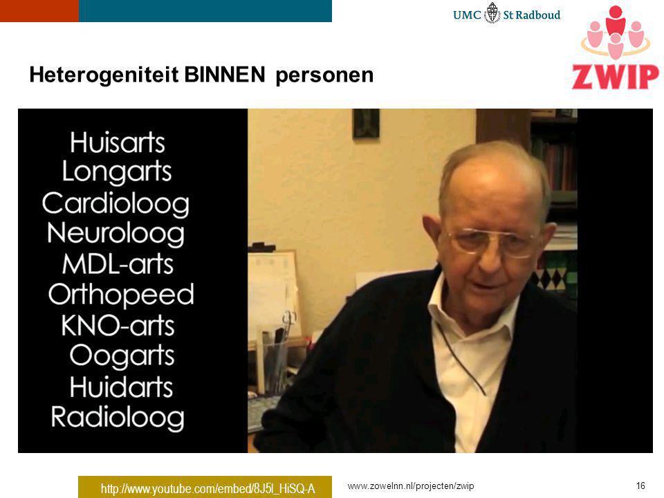 Heterogeniteit BINNEN personen www.zowelnn.nl/projecten/zwip16 http://www.youtube.com/embed/8J5l_HiSQ-A