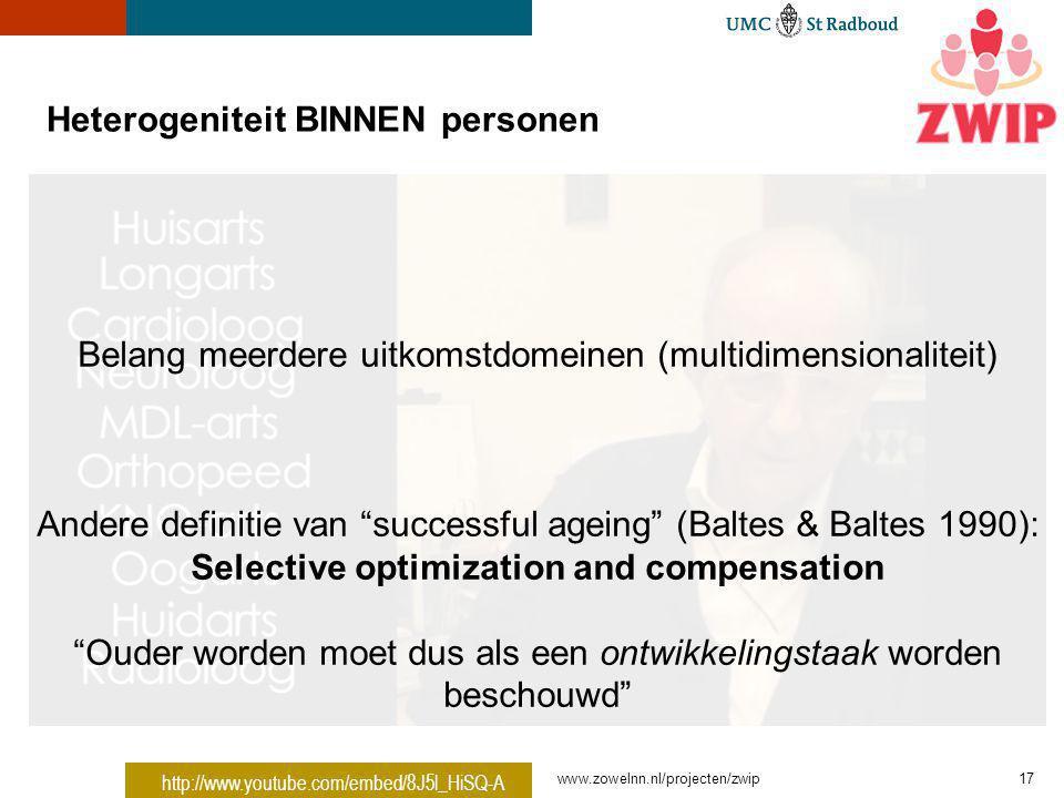 Heterogeniteit BINNEN personen www.zowelnn.nl/projecten/zwip17 http://www.youtube.com/embed/8J5l_HiSQ-A Belang meerdere uitkomstdomeinen (multidimensi