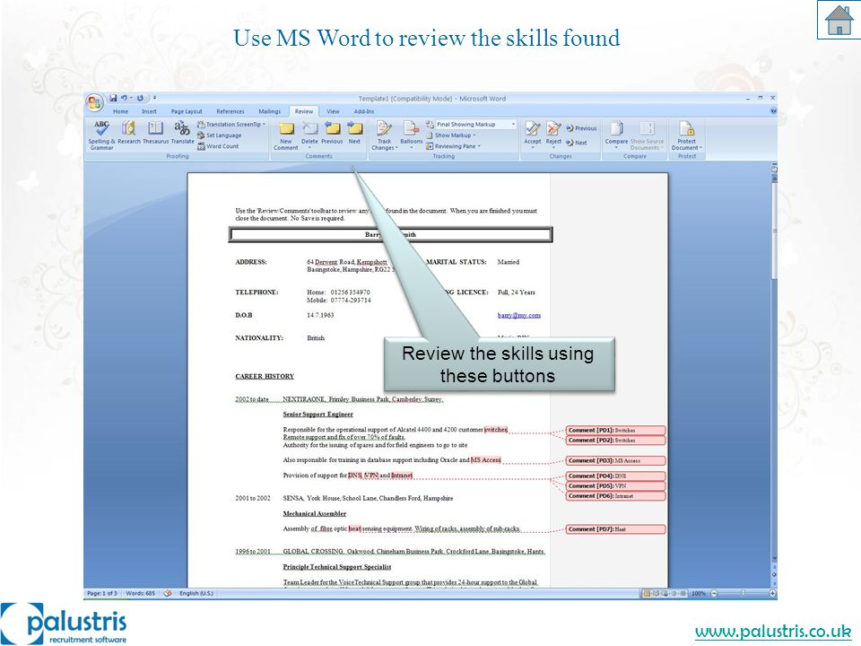 www.palustris.co.uk Use MS Word to review the skills found Review the skills using these buttons