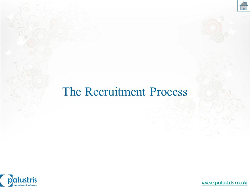 www.palustris.co.uk The Recruitment Process