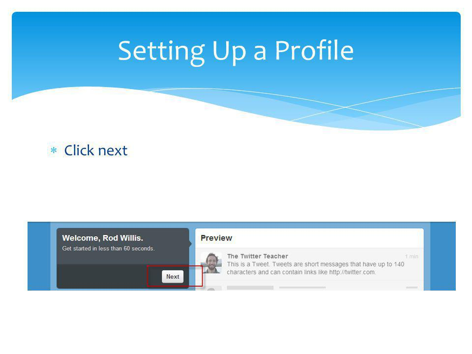 Click next Setting Up a Profile