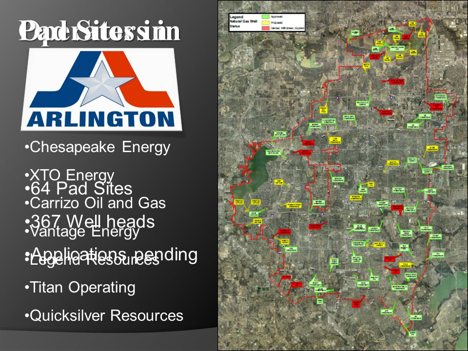 Operators in 64 Pad Sites 367 Well heads Applications pending Chesapeake Energy XTO Energy Carrizo Oil and Gas Vantage Energy Legend Resources Titan O