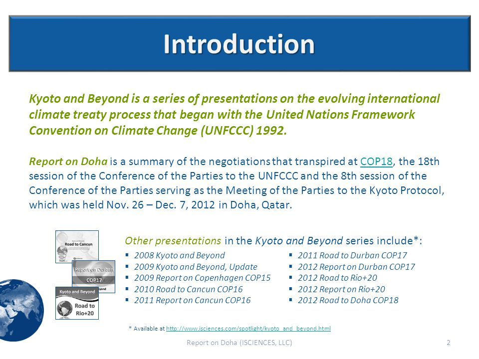 Introduction Kyoto and Beyond is a series of presentations on the evolving international climate treaty process that began with the United Nations Framework Convention on Climate Change (UNFCCC) 1992.