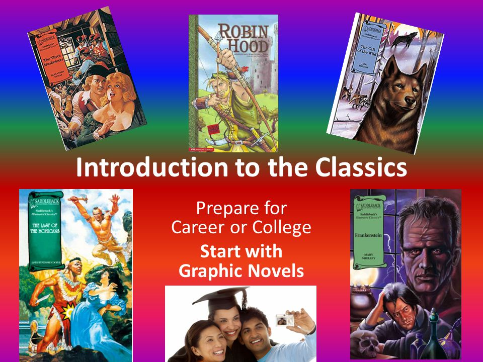 Introduction to the Classics Prepare for Career or College Start with Graphic Novels