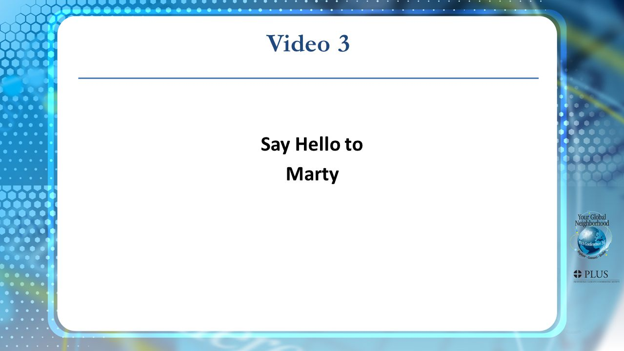 Say Hello to Marty Video 3