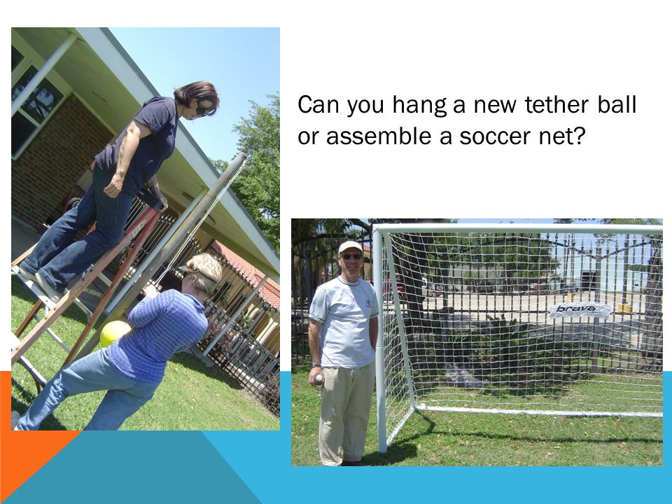 Can you hang a new tether ball or assemble a soccer net?