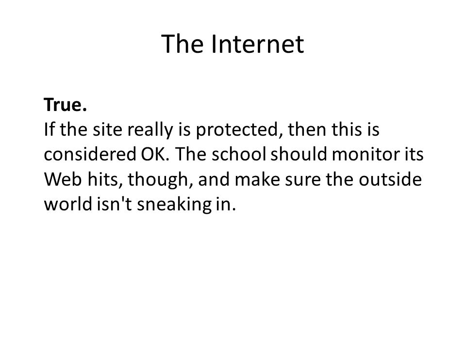 The Internet True. If the site really is protected, then this is considered OK.