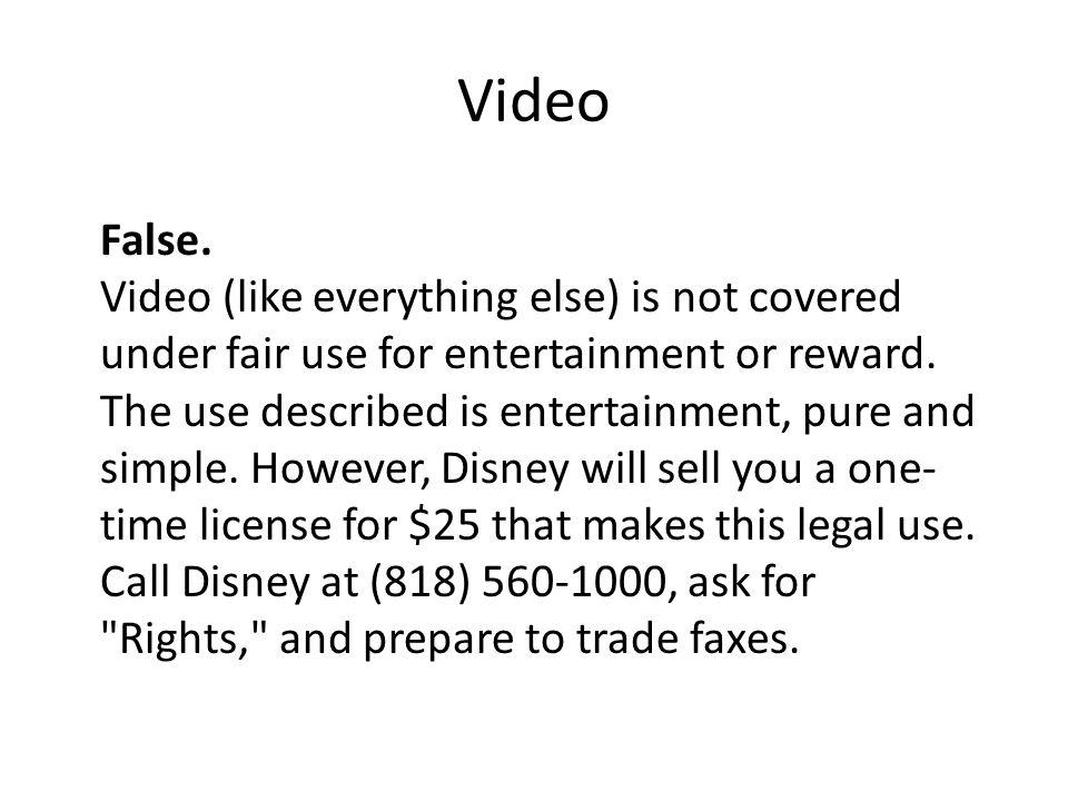 Video False.
