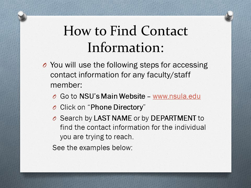 How to Find Contact Information: O You will use the following steps for accessing contact information for any faculty/staff member: O Go to NSUs Main