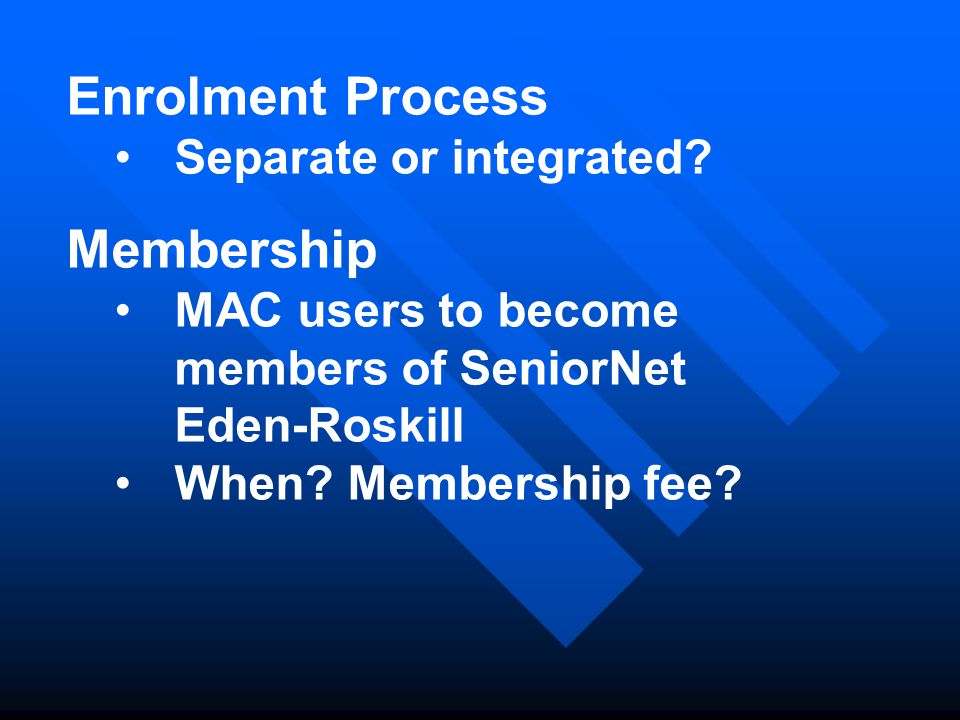 Enrolment Process Separate or integrated.