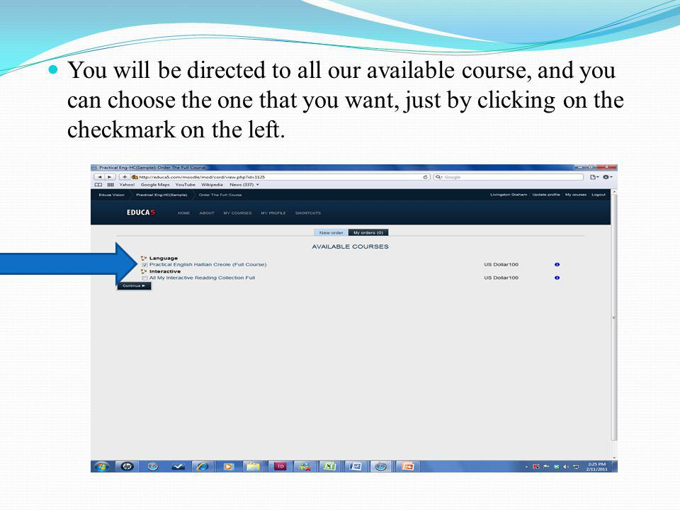 You will be directed to all our available course, and you can choose the one that you want, just by clicking on the checkmark on the left.