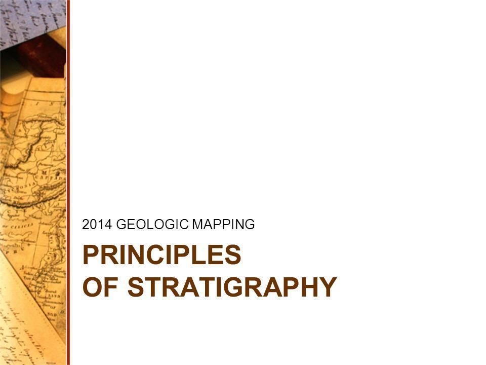 PRINCIPLES OF STRATIGRAPHY 2014 GEOLOGIC MAPPING