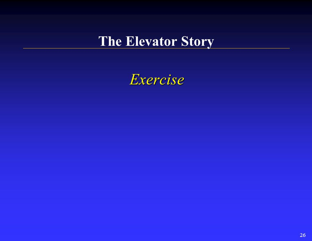 25 Choosing the Correct Format Elevator Story Elevator Story Paragraph Spotlight Paragraph Spotlight One-pager One-pager Two-page Two-page Full Brief Full Brief Published Article Published Article
