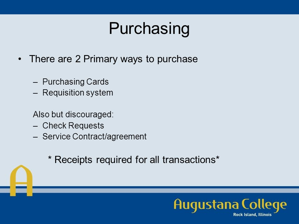 Purchasing Cards Purchasing Cards (Corporate VISA Card, also called P- Card) –Goods, membership renewals, etc.