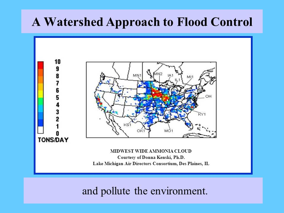 A Watershed Approach to Flood Control and pollute the environment.