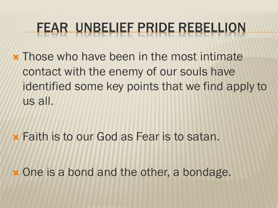 Those who have been in the most intimate contact with the enemy of our souls have identified some key points that we find apply to us all.