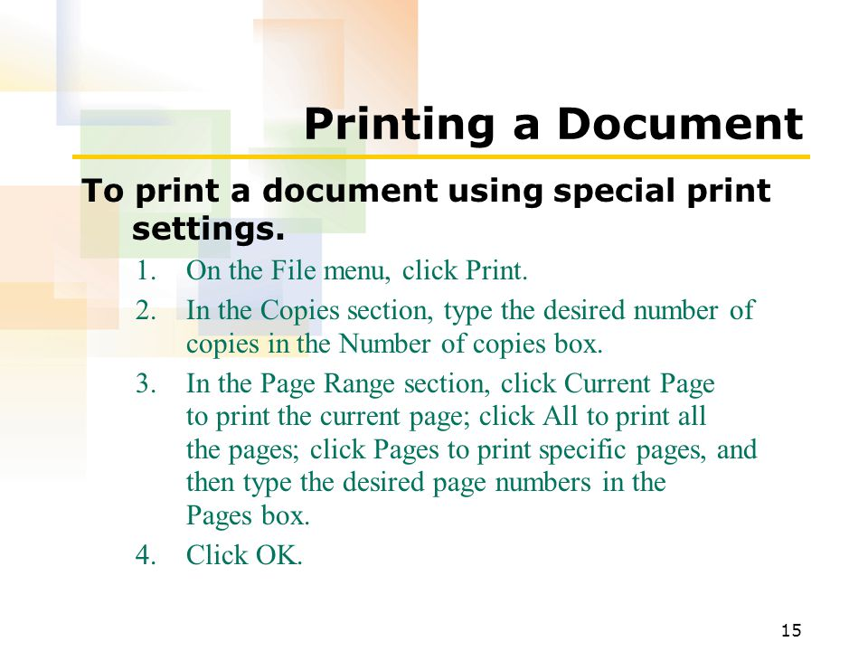 15 Printing a Document To print a document using special print settings.